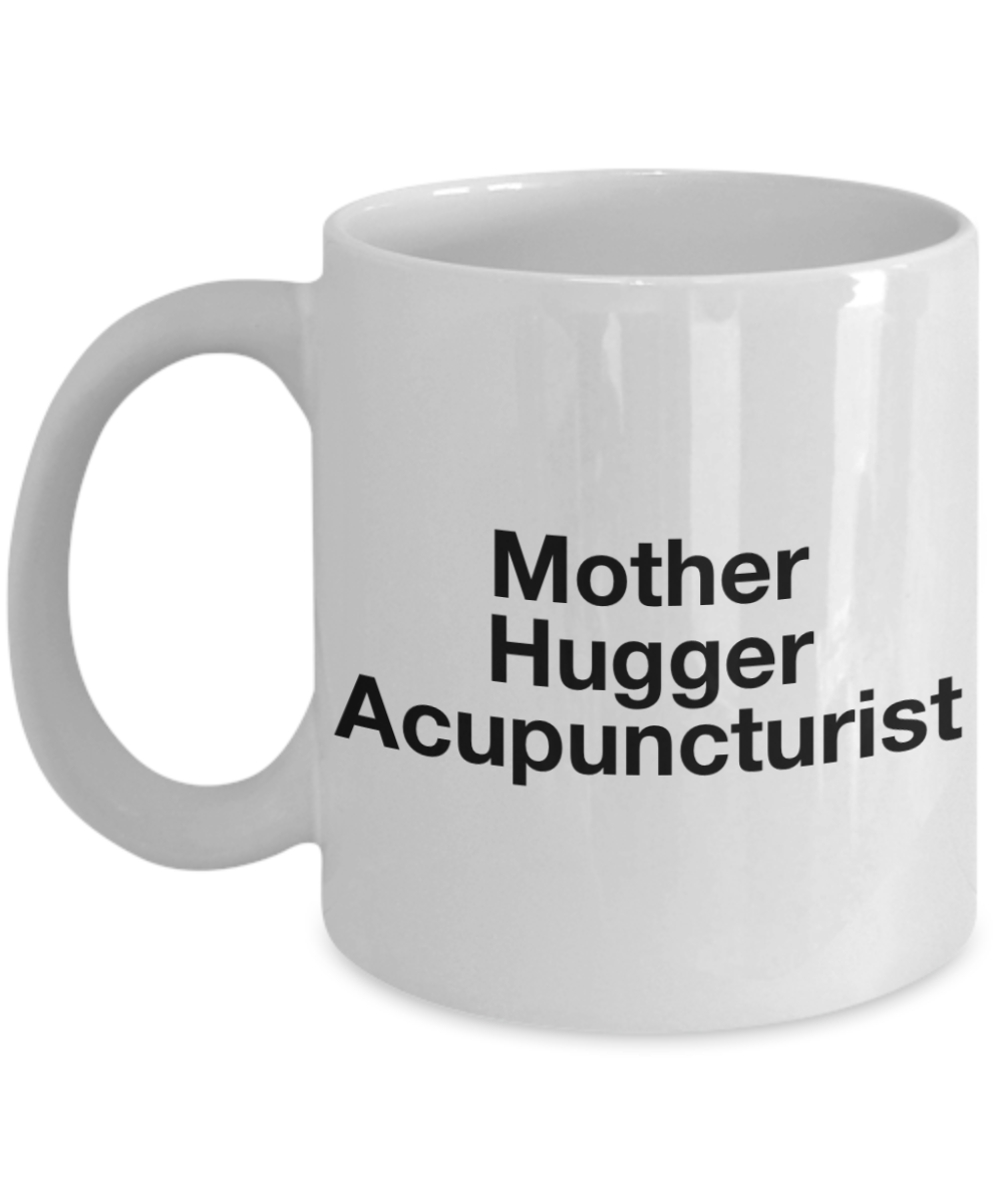Mother Hugger Acupuncturist, 11oz Coffee Mug  Dad Mom Inspired Gift - Ribbon Canyon