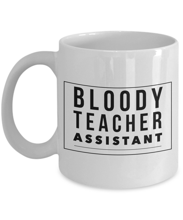 Bloody Teacher Assistant Gag Gift for Coworker Boss Retirement or Birthday - Ribbon Canyon