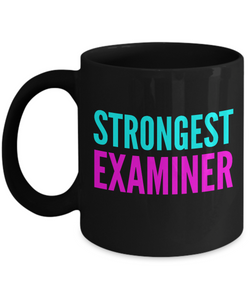 Strongest Examiner -  Coworker Friend Retirement Birthday or Graduate Gift -   11oz Coffee Mug - Ribbon Canyon