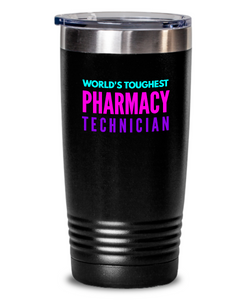 World's Toughest Pharmacy Technician Inspiration Quote 20oz. Stainless Tumblers - Ribbon Canyon