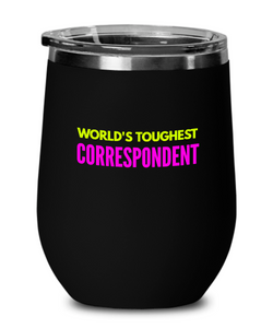 World's Toughest Correspondent Insulated 12oz Stemless Wine Glass - Ribbon Canyon
