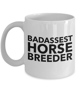 Badassest Horse Breeder, 11oz Coffee Mug  Dad Mom Inspired Gift - Ribbon Canyon