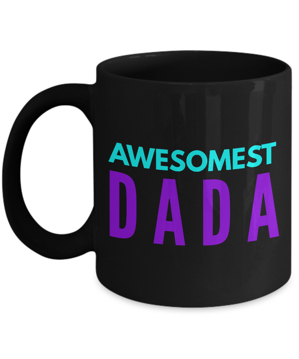 Awesomest Dada - Family Gag Gifts For Mom or Dad Birthday Father or Mother Day -   11oz Coffee Mug - Ribbon Canyon