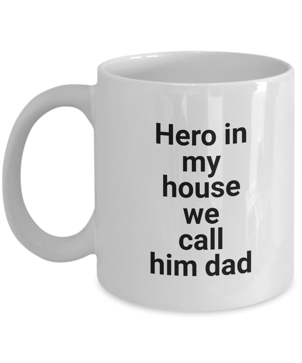 Funny Mug Hero In My House We Call Him Dad 11Oz Coffee Mug Funny Christmas Gift for Dad, Grandpa, Husband From Son, Daughter, Wife for Coffee & Tea Lovers Birthday Gift Ceramic - Ribbon Canyon
