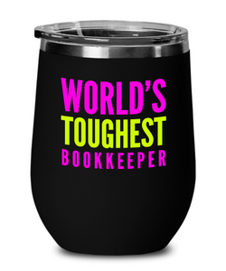 World's Toughest Bookkeeper Insulated 12oz Stemless Wine Glass - Ribbon Canyon