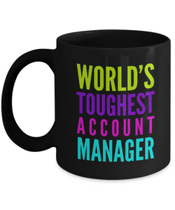 """ World's Toughest Account Manager "" Novelty Gifts Boss Leaving Retirement Coworker Gift -   11oz Black Mug - Ribbon Canyon"