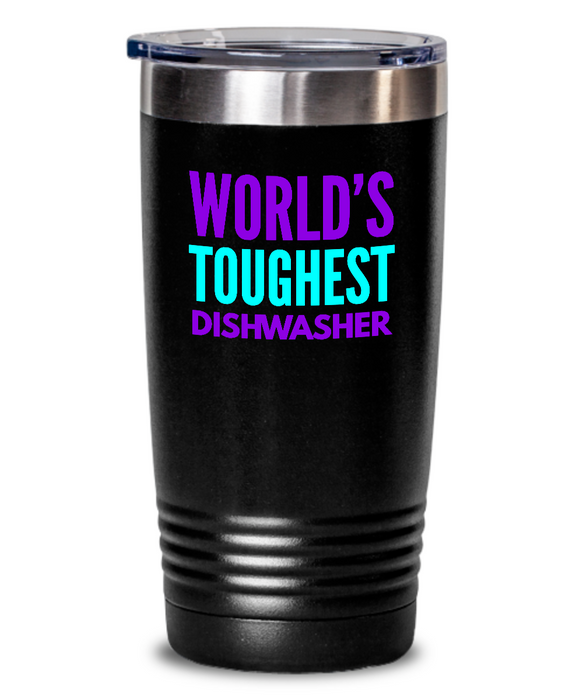 World's Toughest Dishwasher Inspiration Quote 20oz. Stainless Tumblers - Ribbon Canyon