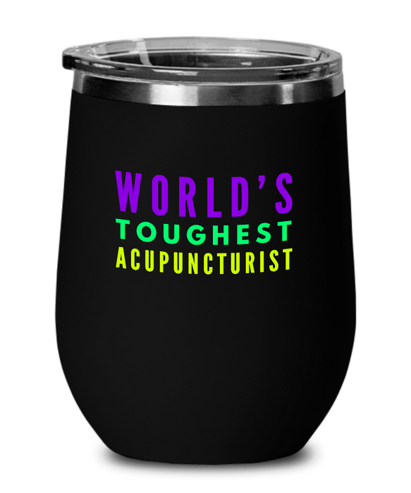 World's Toughest Acupuncturist Insulated 12oz Stemless Wine Glass - Ribbon Canyon