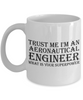 Trust Me I'm an Aeronautical Engineer What Is Your Superpower, 11Oz Coffee Mug Unique Gift Idea for Him, Her, Mom, Dad - Perfect Birthday Gifts for Men or Women / Birthday / Christmas Present - Ribbon Canyon