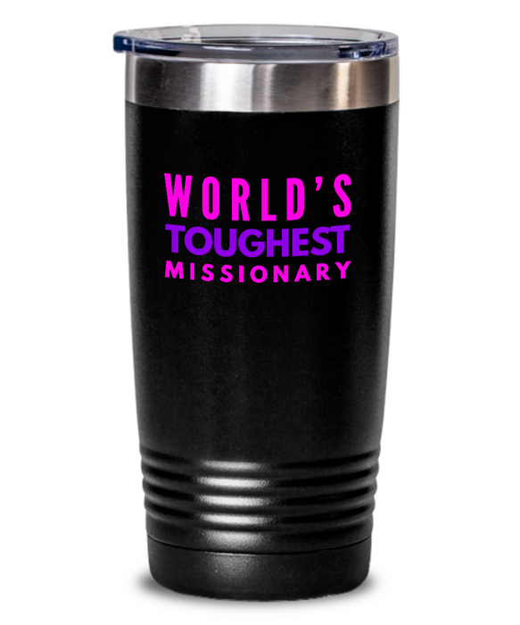 World's Toughest Missionary Inspiration Quote 20oz. Stainless Tumblers - Ribbon Canyon