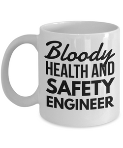 Bloody Health And Safety Engineer, 11oz Coffee Mug Gag Gift for Coworker Boss Retirement or Birthday - Ribbon Canyon