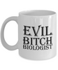 Funny Biologist Quote 11Oz Coffee Mug , Evil Bitch Biologist for Dad, Grandpa, Husband From Son, Daughter, Wife for Coffee & Tea Lovers - Ribbon Canyon