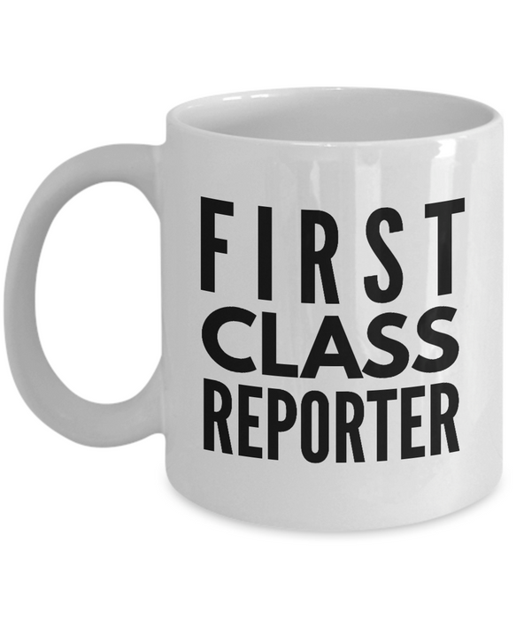 First Class Reporter - Birthday Retirement or Thank you Gift Idea -   11oz Coffee Mug - Ribbon Canyon
