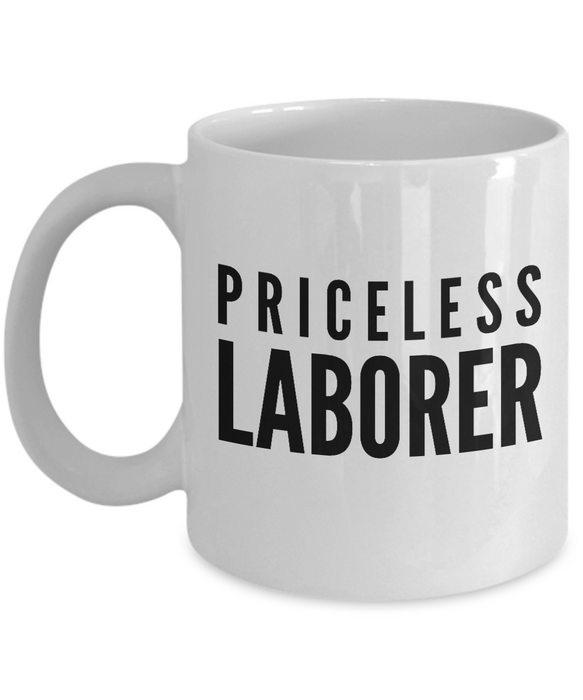 Priceless Laborer - Birthday Retirement or Thank you Gift Idea -   11oz Coffee Mug - Ribbon Canyon
