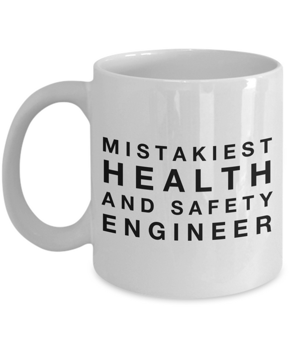 Mistakiest Health And Safety Engineer, 11oz Coffee Mug Best Inspirational Gifts - Ribbon Canyon