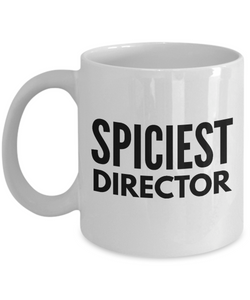 Spiciest Director - Birthday Retirement or Thank you Gift Idea -   11oz Coffee Mug - Ribbon Canyon