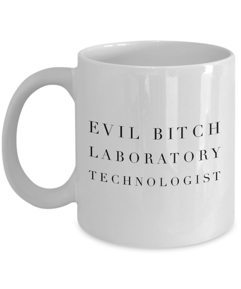 Funny Laboratory Technologist 11Oz Coffee Mug , Evil Bitch Laboratory Technologist for Dad, Grandpa, Husband From Son, Daughter, Wife for Coffee & Tea Lovers - Ribbon Canyon