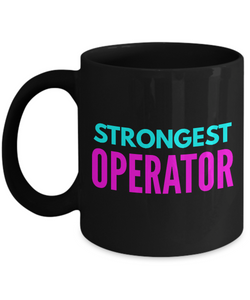 Strongest Operator -  Coworker Friend Retirement Birthday or Graduate Gift -   11oz Coffee Mug - Ribbon Canyon
