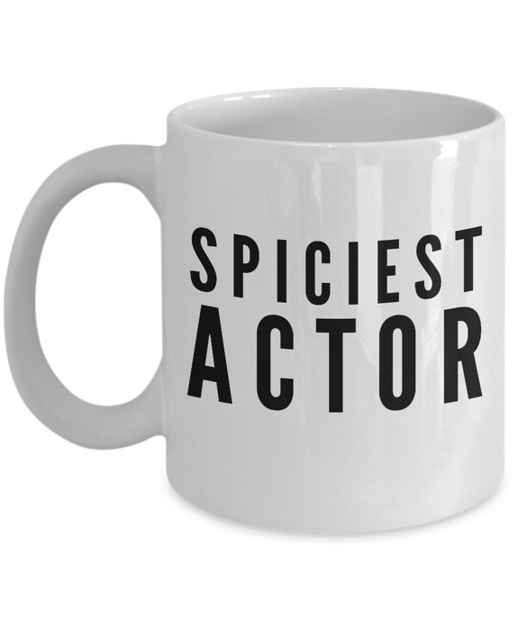 Spiciest Actor - Birthday Retirement or Thank you Gift Idea -   11oz Coffee Mug - Ribbon Canyon