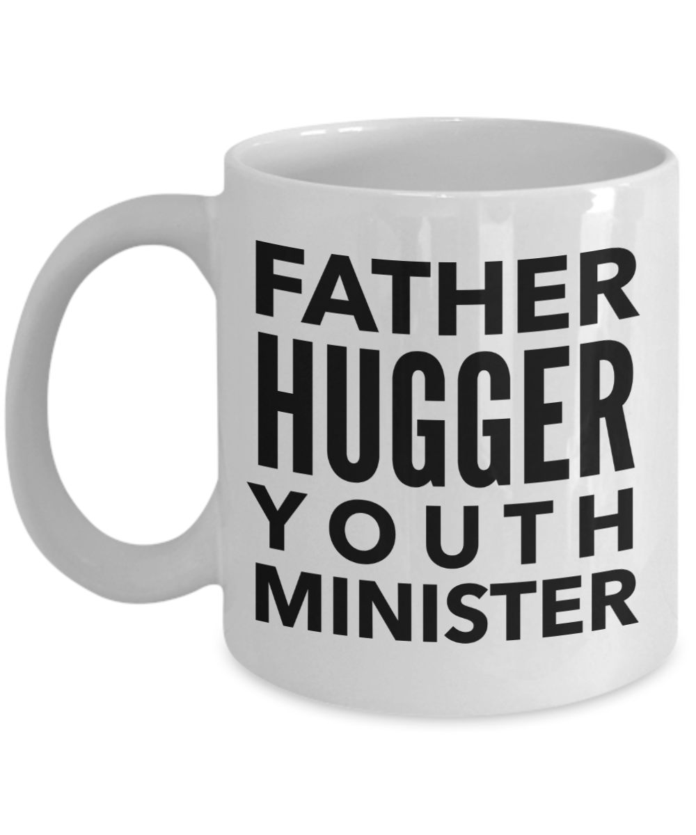 Father Hugger Youth Minister  11oz Coffee Mug Best Inspirational Gifts - Ribbon Canyon