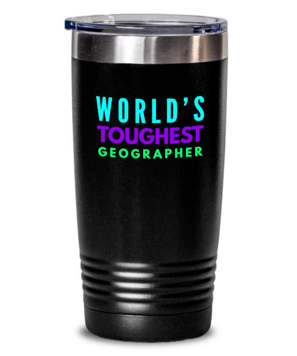 World's Toughest Geographer Inspiration Quote 20oz. Stainless Tumblers - Ribbon Canyon