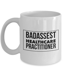 Badassest Healthcare Practitioner, 11oz Coffee Mug  Dad Mom Inspired Gift - Ribbon Canyon