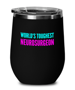 World's Toughest Neurosurgeon Insulated 12oz Stemless Wine Glass - Ribbon Canyon
