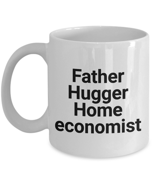 Father Hugger Home Economist, 11oz Coffee Mug  Dad Mom Inspired Gift - Ribbon Canyon