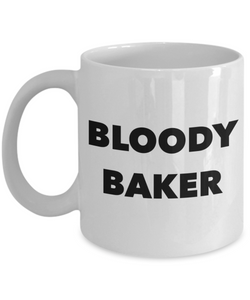 Bloody Baker, 11oz Coffee Mug Gag Gift for Coworker Boss Retirement or Birthday - Ribbon Canyon