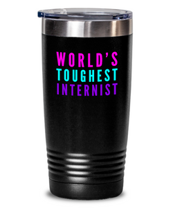 World's Toughest Internist Inspiration Quote 20oz. Stainless Tumblers - Ribbon Canyon