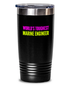 World's Toughest Marine Engineer Inspiration Quote 20oz. Stainless Tumblers - Ribbon Canyon
