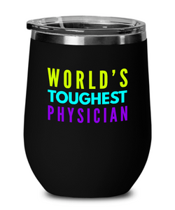World's Toughest Physician Insulated 12oz Stemless Wine Glass - Ribbon Canyon