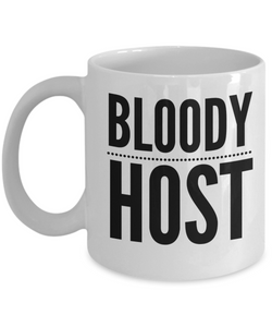 Bloody Host, 11oz Coffee Mug  Dad Mom Inspired Gift - Ribbon Canyon