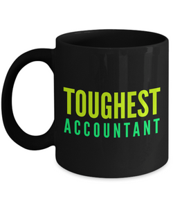 Toughest Accountant -  Coworker Friend Retirement Birthday or Graduate Gift -   11oz Coffee Mug - Ribbon Canyon