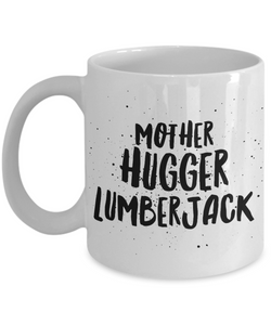 Mother Hugger Lumberjack, 11oz Coffee Mug  Dad Mom Inspired Gift - Ribbon Canyon