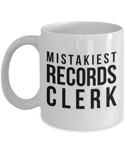 Mistakiest Records Clerk   11oz Coffee Mug Gag Gift for Coworker Boss Retirement - Ribbon Canyon