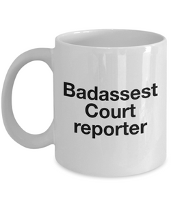 Badassest Court Reporter, 11oz Coffee Mug Gag Gift for Coworker Boss Retirement or Birthday - Ribbon Canyon