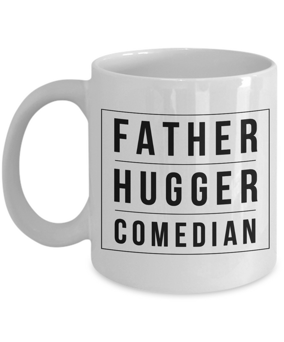 Father Hugger Comedian  11oz Coffee Mug Best Inspirational Gifts - Ribbon Canyon