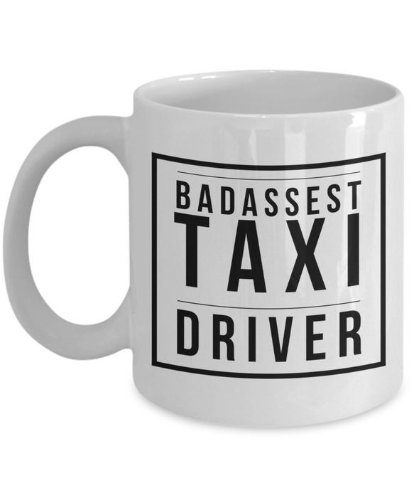 Badassest Taxi Driver  11oz Coffee Mug Best Inspirational Gifts - Ribbon Canyon
