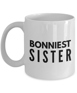 Bonniest Sister - Inspired Gifts for Dad Mom Birthday Father or Mother Day   11oz Coffee Mug - Ribbon Canyon