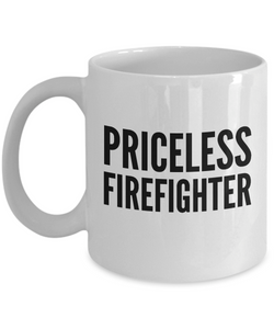 Priceless Firefighter - Birthday Retirement or Thank you Gift Idea -   11oz Coffee Mug - Ribbon Canyon