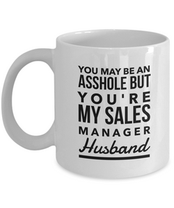 You May Be An Asshole But You'Re My Sales Manager Husband Gag Gift for Coworker Boss Retirement or Birthday - Ribbon Canyon