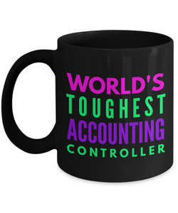 """ World's Toughest Accounting Controller "" Novelty Gifts Boss Leaving Retirement Coworker Gift -   11oz Black Mug - Ribbon Canyon"