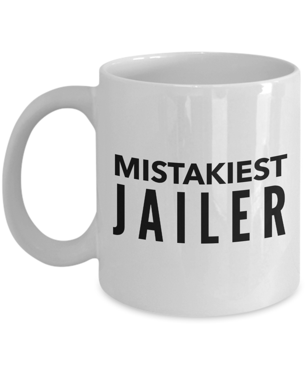 Mistakiest Jailer, 11oz Coffee Mug Best Inspirational Gifts - Ribbon Canyon