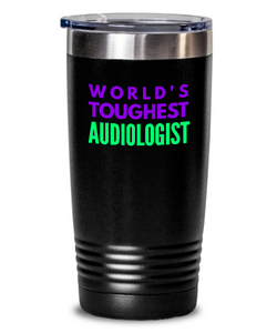 World's Toughest Audiologist Inspiration Quote 20oz. Stainless Tumblers - Ribbon Canyon