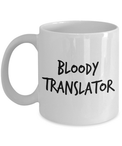 Bloody Translator, 11oz Coffee Mug Gag Gift for Coworker Boss Retirement or Birthday - Ribbon Canyon