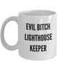 Evil Bitch Lighthouse Keeper, 11Oz Coffee Mug Unique Gift Idea Coffee Mug - Father's Day / Birthday / Christmas Present - Ribbon Canyon