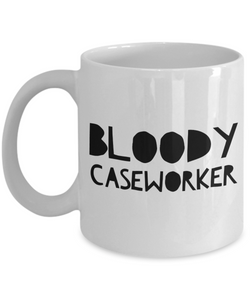 Funny Mug Bloody Caseworker   11oz Coffee Mug Gag Gift for Coworker Boss Retirement - Ribbon Canyon