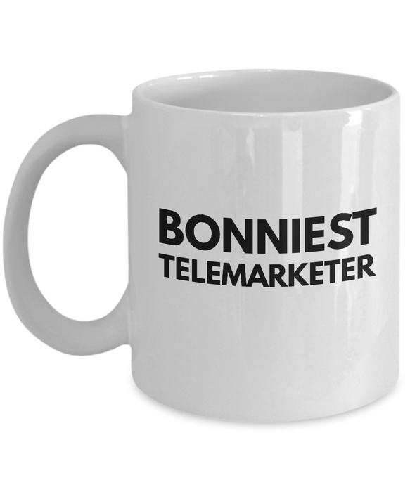 Bonniest Telemarketer - Birthday Retirement or Thank you Gift Idea -   11oz Coffee Mug - Ribbon Canyon