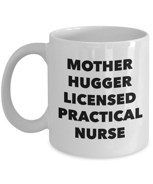 Mother Hugger Licensed Practical Nurse, 11oz Coffee Mug Gag Gift for Coworker Boss Retirement or Birthday - Ribbon Canyon